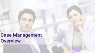 Case Management Overview