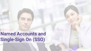 Named Accounts and Single-Sign On (SSO)
