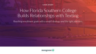 Mongoose - How Florida Southern College Builds Relationships with Texting