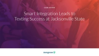 Mongoose - Smart Integration Leads to Texting Success at Jacksonville State