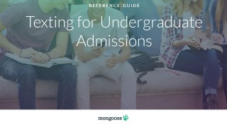 Mongoose - Reference Guide - Texting for Undergraduate Admissions