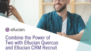 Combine the power of two with Ellucian Quercus and Ellucian CRM Recruit
